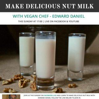 LiveStream: Edward Daniel makes Nut Milks – The Beginner's Guide Series – Episode 8